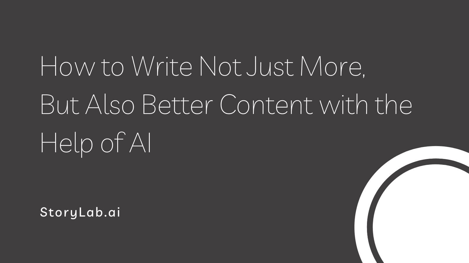 How to write more and better with the help of ai