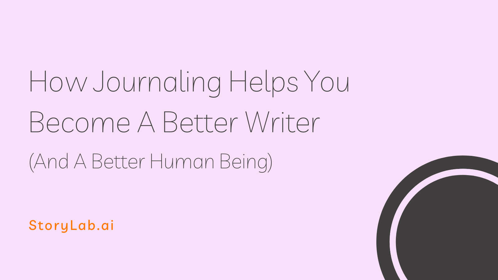 How Journaling Helps You Become A Better Writer